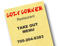 Save time.  Save paper!  We've put our menu online for your convenience.  We've included pricing and descriptions to help you order.  Call 705-264-8383 to order!